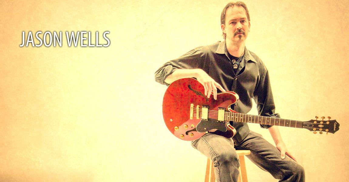 Jason Wells - Singer, Songwriter, Guitarist